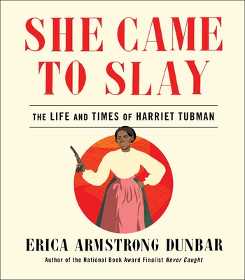 She Came to Slay: The Life and Times of Harriet Tubman Cover Image