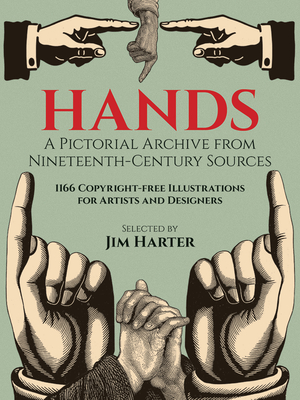 Hands: A Pictorial Archive from Nineteenth-Century Sources (Dover Pictorial Archive) Cover Image