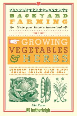 Backyard Farming: Growing Vegetables & Herbs: From Planting to Harvesting and More Cover Image