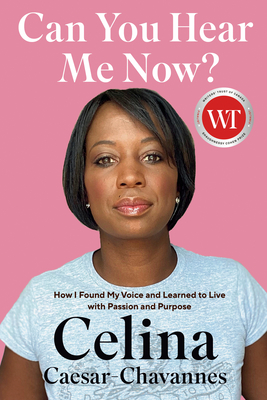 Can You Hear Me Now?: How I Found My Voice and Learned to Live with Passion and Purpose Cover Image