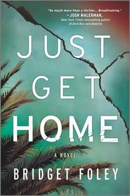 Just Get Home: A Thriller Cover Image