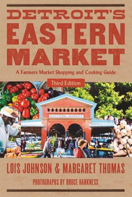 Detroit's Eastern Market: A Farmers Market Shopping and Cooking Guide, Third Edition (Painted Turtle) Cover Image