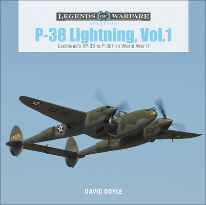 P-38 Lightning, Vol. 1: Lockheed's XP-38 to P-38H in World War II (Legends of Warfare: Aviation #12) Cover Image