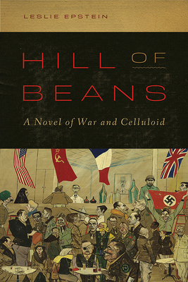 Hill of Beans: A Novel of War and Celluloid Cover Image