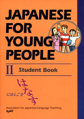 Japanese For Young People II: Student Book (Japanese for Young People Series #4) Cover Image