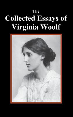 The Collected Essays of Virginia Woolf Cover Image