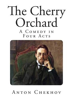 the dual nature of the play the cherry orchard by anton chekhov Anton chekhov (1860 - 1904), translated by julius west (1891 - 1918) the  cherry orchard is russian playwright anton chekhov's last play  production,  directors have had to contend with the dual nature of this play.