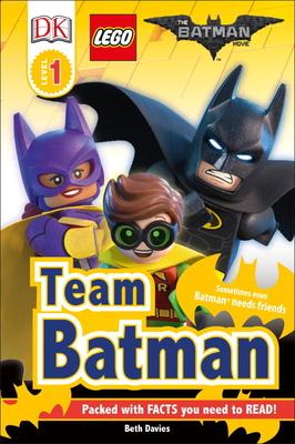 DK Readers L1: THE LEGO® BATMAN MOVIE Team Batman: Sometimes Even Batman Needs Friends (DK Readers Level 1) Cover Image