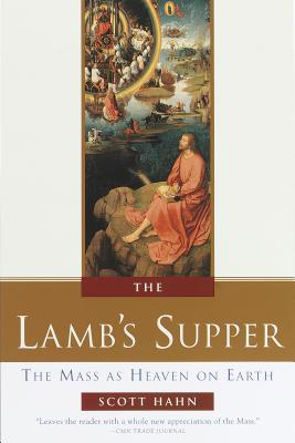 The Lamb's Supper: The Mass as Heaven on Earth Cover Image