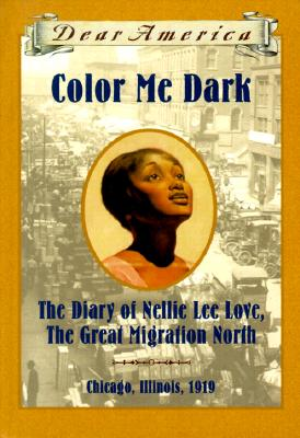 Color Me Dark: The Diary of Nellie Lee Love, the Great Migration North Cover Image