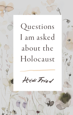 Questions I Am Asked about the Holocaust Cover Image