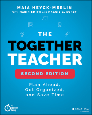 The Together Teacher: Plan Ahead, Get Organized, and Save Time! Cover Image