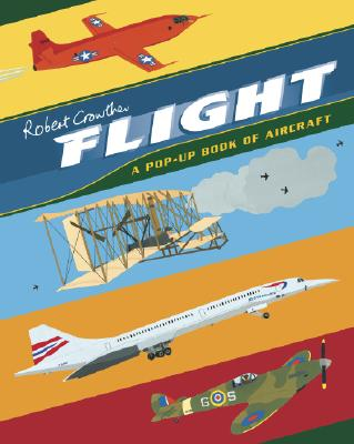 Flight: A Pop-Up Book of Aircraft Cover Image