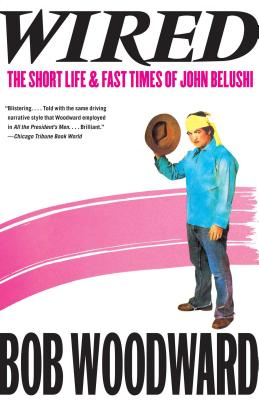 Wired: The Short Life & Fast Times of John Belushi Cover Image