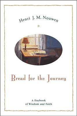 Bread for the Journey: A Daybook of Wisdom and Faith Cover Image