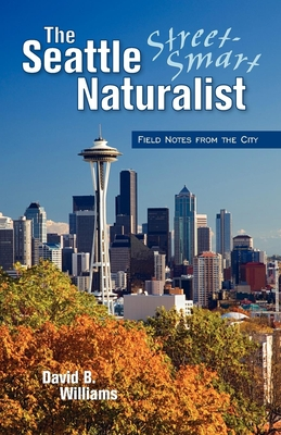 The Seattle Street Smart Naturalist Cover Image