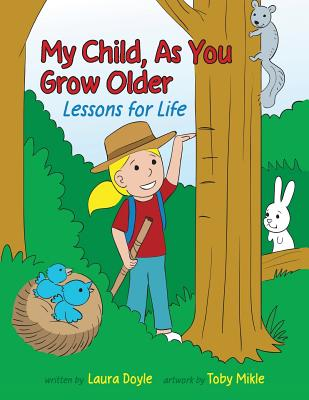 My Child, As You Grow Older: Lessons for Life Cover Image
