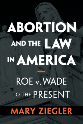 Abortion and the Law in America Cover Image