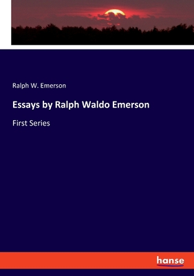 Essays by Ralph Waldo Emerson: First Series Cover Image