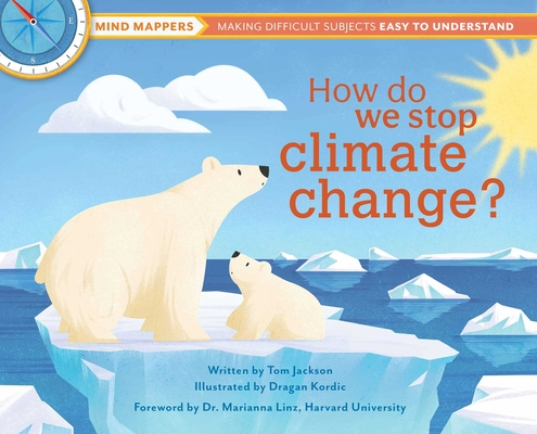 How do we stop climate change?: Mind Mappers: Making Difficult Subjects Easy to Understand Cover Image