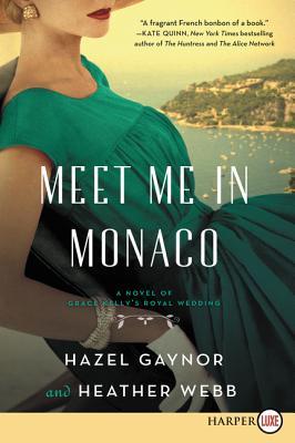 Meet Me in Monaco: A Novel of Grace Kelly's Royal Wedding Cover Image