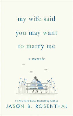 Cover for My Wife Said You May Want to Marry Me