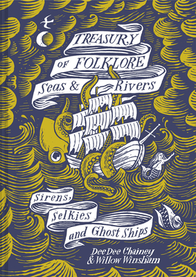 Treasury of Folklore - Seas and Rivers: Sirens, Selkies and Ghost Ships Cover Image