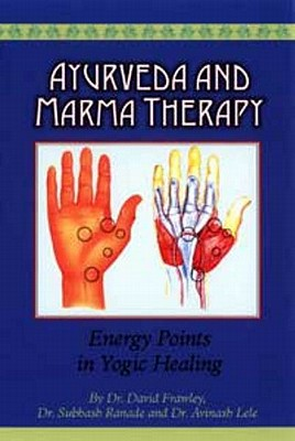 Ayurveda and Marma Therapy: Energy Points in Yogic Healing Cover Image
