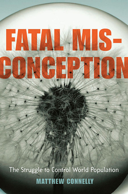Fatal Misconception: The Struggle to Control World Population Cover Image