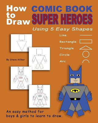 How to Draw Comic Book Superheroes Using 5 Easy Shapes Cover Image