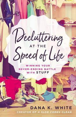 Cover for Decluttering at the Speed of Life