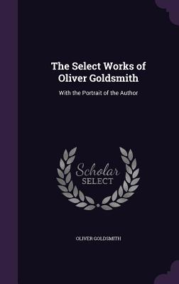 Cover for The Select Works of Oliver Goldsmith