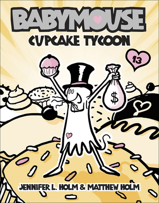 Cupcake Tycoon (Babymouse (Prebound) #13) Cover Image