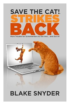 Save the Cat! Strikes Back: More Trouble for Screenwriters to Get Into... and Out of Cover Image