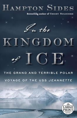 In the Kingdom of Ice: The Grand and Terrible Polar Voyage of the USS Jeannette Cover Image