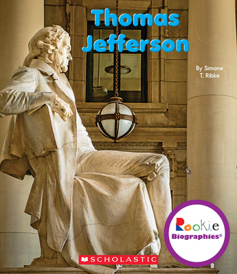 Thomas Jefferson (Rookie Biographies) (Library Edition) Cover Image