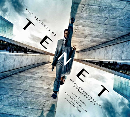 The Secrets of Tenet: Inside Christopher Nolan's Quantum Cold War   Foreword by John David Washington, backword by Kenneth Branagh (Tenet Movie, Making of Tenet, Movie Books, Coffee Table Art Books) Cover Image