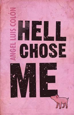 Cover for Hell Chose Me