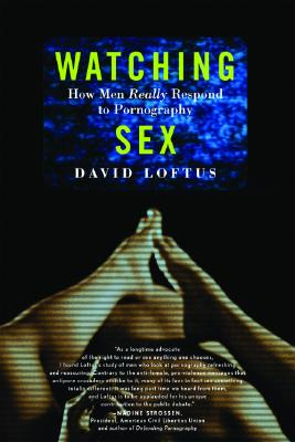 Watching Sex: How Men Really Respond to Pornography Cover Image
