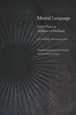 Mental Language: From Plato to William of Ockham (Medieval Philosophy: Texts and Studies) Cover Image