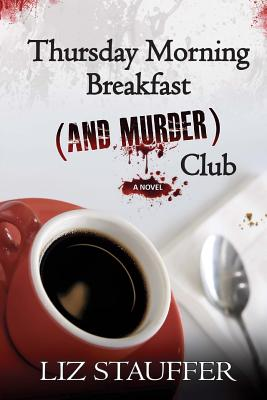 Cover for Thursday Morning Breakfast (and Murder) Club