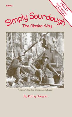 Simply Sourdough: The Alaska Way Cover Image