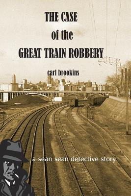 The Case of the Great Train Robbery: A Sean Sean PI Mystery Cover Image