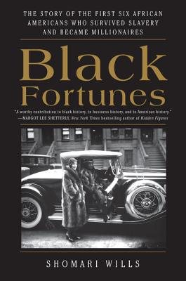 Black Fortunes: The Story of the First Six African Americans Who Survived Slavery and Became Millionaires Cover Image