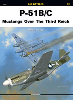 P-51 B/C: Mustangs Over the Third Reich Cover Image