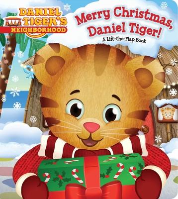 Merry Christmas, Daniel Tiger!: A Lift-the-Flap Book (Daniel Tiger's Neighborhood) Cover Image