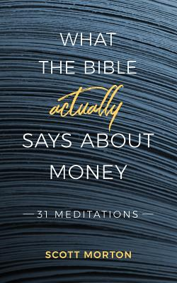 What the Bible Actually Says About Money: 31 Meditations Cover Image
