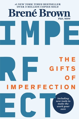 The Gifts of Imperfection: 10th Anniversary Edition: Features a new foreword and brand-new tools Cover Image