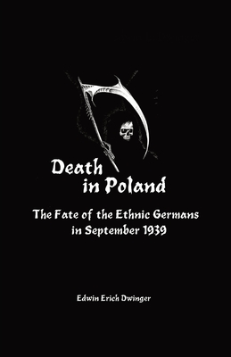 Death in Poland: The Fate of the Ethnic Germans in September 1939 Cover Image