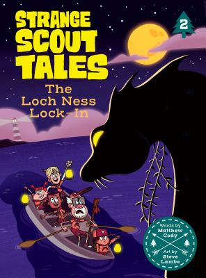 Strange Scout Tales: The Loch Ness Lock-In by Matthew Cody